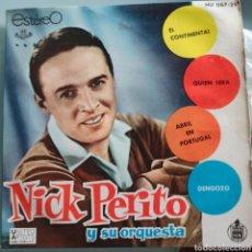 Discos de vinilo: NICK PERITO Y SU ORQUESTA - EL CONTINENTAL / QUIEN SERA / ABRIL EN PORTUGAL / DENGOZO. Lote 293161118