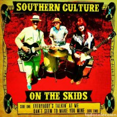 Discos de vinilo: SOUTHERN CULTURE ON THE SKIDS–EVERYBODY'S TALKIN' AT ME / CAN'T SEEM TO MAKE YOU MINE.. Lote 293175033