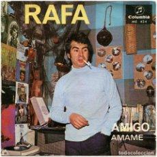 Discos de vinilo: RAFA - AMIGO / AMAME (JUAN & JUNIOR) - SG SPAIN 1967 - COLUMBIA ME 424. Lote 293216843