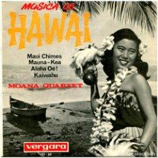 Discos de vinilo: MOANA-QUARTET - MÚSICA DE HAWAI - EP SPAIN 1964 - VERGARA 123-UC. Lote 293220058