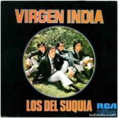 Discos de vinilo: LOS DEL SUQUIA - VIRGEN INDIA - SG SPAIN 1973 - RCA VICTOR 3-10909. Lote 293226368
