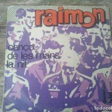 Discos de vinilo: RAIMON - CANÇÓ DE LES MANS ***RARO SINGLE PORTADA ART COVER EQUIPO CRÓNICA 1968. Lote 293316888