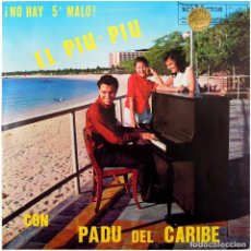 Discos de vinilo: EL PIU-PIU CON PADU DEL CARIBE - ¡NO HAY 5˚ MALO! - LP VENEZUELA - RCA VICTOR LPV 7130. Lote 293321038