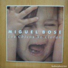 Discos de vinilo: MIGUEL BOSE - LOS CHICOS NO LLORAN - MAXI. Lote 293338368