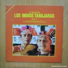 Discos de vinilo: LOS INDIOS TABAJARAS - LO MEJOR DE LOS INDIOS TABAJARAS VOL II - LP. Lote 293338903