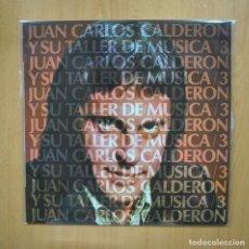 Discos de vinilo: JUAN CARLOS CALDERON - JUAN CARLOS CALDERON Y SU TA LLER DE MUSICA 3 - LP. Lote 293339183