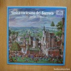 Discos de vinilo: VARIOS - MUSICA CORTESANA DEL BARROCO - LP. Lote 293339878