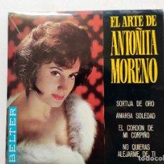 Discos de vinilo: EL ARTE DE ANTOÑITA MORENO. SORTIJA DE ORO. AMARGA SOLEDAD. EL CORDÓN DE MI CORPIÑO. O QUIERAS ALEJA. Lote 293371553