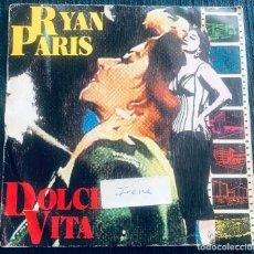 Discos de vinilo: 'DOLCE VITA', DE RYAN PARIS. DISCO / DANCE. SINGLE VINILO 2 TEMAS. CBS. 1983.. Lote 293371788