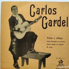 Discos de vinilo: CARLOS GARDEL. TOMO Y OBLIGO. COMO ABRAZADO A UN RENCOR. AQUEL TAPADO DE ARMIÑO. EL ROSAL. SINGLE. O. Lote 293417318