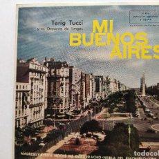 Discos de vinilo: TERIG TUCCI Y SU ORQUESTA DE TANGOS. MI BUENOS AIRES. MADRE SELVA. ESTA NOCHE ME EMBORRACHO. NIEBLA. Lote 293417923