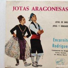 Discos de vinilo: ENCARNITA RODRÍGUEZ .JOTAS ARAGONESAS. JOTAS DE BAILE. JOTAS Y RONDEÑAS. SINGLE. LA VOZ DE SU AMO.. Lote 293418333