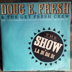 Discos de vinilo: DOUG E. FRESH AND THE GET FRESH CREW – THE SHOW & LA DI DA DI SPAIN 1985. Lote 293439158
