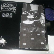 Discos de vinilo: LOQUILLO Y TROGLODITAS - MORIR EN PRIMAVERA ..LP DE 1988 .. 1ª EDICION - CON LETRAS. Lote 293442053