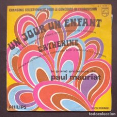 Discos de vinilo: PAUL MAURIAT - UN JOUR UN ENFANT / CATHERINE - SINGLE FRANCES (EUROVISION). Lote 293446678