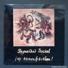 Discos de vinilo: SEGURIDAD SOCIAL - AY TENOCHTITLAN - SINGLE 1991 - GASA. Lote 293458108