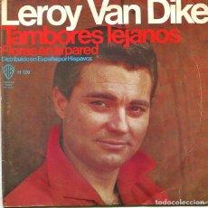 Discos de vinilo: LEROY VAN DIKE / TAMBORES LEJANOS / FLORES EN LA PARED (SINGLE WB 1966). Lote 293460323