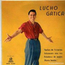 Discos de vinilo: LUCHO GATICA / NOCHE DE VERACRUZ + 3 (EP ODEON 1959). Lote 293464173