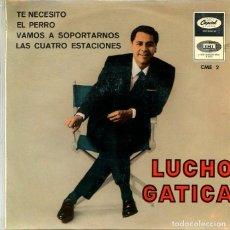 Discos de vinilo: LUCHO GATICA / TE NECESITO + 3 (EP ODEON 1966). Lote 293464268