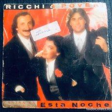 Discos de vinilo: 'ESTA NOCHE', DE RICCHI & POVERI. DISCO / DANCE. SINGLE VINILO 2 TEMAS. CBS. 1982.. Lote 293499028
