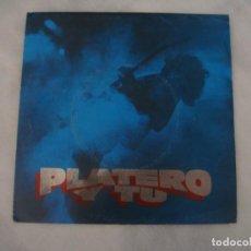 Discos de vinilo: PLATERO Y TU - ESA CHICA TAN CARA / SIN SOLUCION. Lote 293591883