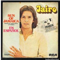 Discos de vinilo: JAIRO - SUN OF JAMAICA / NUESTRO AMOR SERA UN HIMNO - SINGLE 1980. Lote 293604328
