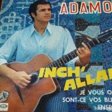 Discos de vinilo: ADAMO- INCH´ ALLAH- SINGLE 45 RPM- AÑOS 60. Lote 293626583