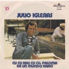 Discos de vinil: JULIO IGLESIAS - CU CU REU CU CU, PALOMA (EDITADO EN PORTUGAL). Lote 293628608