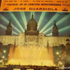 Discos de vinilo: JOSE GUARDIOLA - SINGLE 45 RPM II FESTIVAL DE LA CANCION MEDITERRANEA- 1960. Lote 293630648