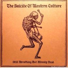 Discos de vinilo: THE SUICIDE OF WESTERN CULTURE – STILL BREATHING BUT ALREADY DEAD. Lote 293630873