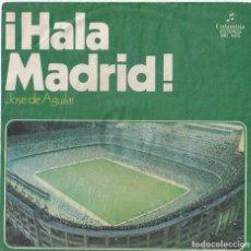 Discos de vinilo: JOSÉ DE AGUILAR - HALA MADRID!. Lote 293636193
