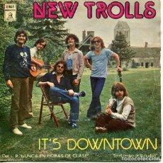 Discos de vinilo: NEW TROLLS / IT'S DOWNTOWN / I CAN SEE THE RA (SINGLE EMI 1978). Lote 293648203