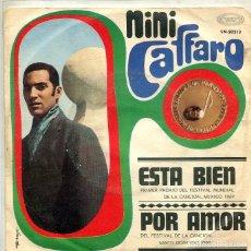 Discos de vinilo: NINI CAFFARO / ESTA BIEN / POR AMOR (FESTIVALES DE MEXICO Y SANTO DOMINGO (SINGLE MOVIEPLAY 1969). Lote 293650833