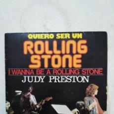 Discos de vinilo: QUIERO SER UN ROLLING STONE ( JUDY PRESTON ), SINGLE VINILO. Lote 293675388