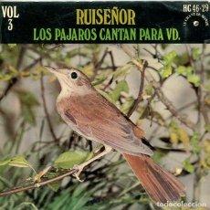 Discos de vinilo: LOS PAJAROS CANTAN PARA VD. (RUISEÑOR VOL.3) EP HISPAVOX 1971). Lote 293701008