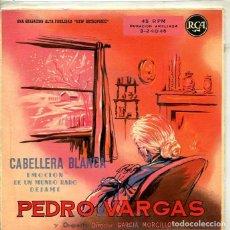Discos de vinilo: PEDRO VARGAS / CABELLERA BLANCA + 3 (EP RCA 1959). Lote 293702188