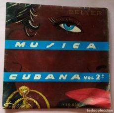 Discos de vinilo: MUSICA CUBANA VOL II CONJUNTO FLORES VALDES: OIGAN MI RUMBA + 3, - EP. BELTER. Lote 293711963