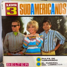 """Discos de vinilo: LOS 3 SUDAMERICANOS - PULPA DE TAMARINDO / EL FUNERAL DEL LABRADOR (7"""", SINGLE). Lote 293743258"""