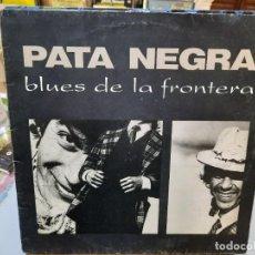 Discos de vinilo: PATA NEGRA - BLUES DE LA FRONTERA - LP. SELLO COMINO 1987. Lote 293749753