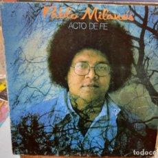 Discos de vinilo: PABLO MILANÉS - ACTO DE FÉ - LP. SELLO MOVIE PLAY 1982. Lote 293754198