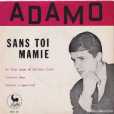 Discos de vinilo: ADAMO - SANS TOI MAMI (DE SUS PRIMERÍSIMOS DISCOS - EP EDITADO EN FRANCIA). Lote 293777958