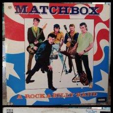 Discos de vinilo: D. LPS. MATCHBOX. A ROCKABILLY BAND. 1980.. Lote 293796748