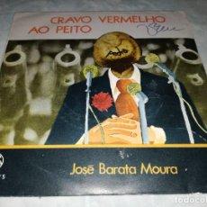 Discos de vinilo: JOSE BARATA MOURA-CRAVO VERMELHO AO PEITO. Lote 293817278