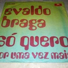 Discos de vinilo: EVALDO BRAGA-SÓ QUERO-POR UMA VEZ MAIS. Lote 293823168