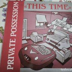 """Discos de vinilo: PRIVATE POSSESSION – THIS TIME.1987. SELLO: GRIND – B-20.1232. VINYL, 12"""", NUEVO.MINT/ NEAR MINT. Lote 293824618"""
