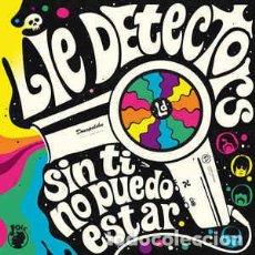 Discos de vinilo: LIE DETECTORS – SIN TI NO PUEDO ESTAR. Lote 293826013