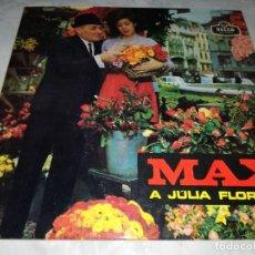 Discos de vinilo: MAX-A JULIA FLORISTA. Lote 293826803