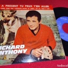 Discos de vinilo: RICHARD ANTHONY A PRESENT TU PEUX T'EN ALLER/RIEN QUE TOI +2 EP 7'' 1964 LA VOZ DE SU AMO ESPAÑA SPA. Lote 293861058