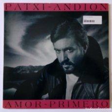 Discos de vinilo: LP PATXI ANDION - AMOR PRIMERO - CBS EPIC 1983 - DOBLE PORTADA. Lote 293874868