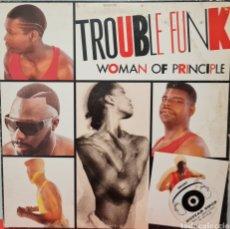 Discos de vinilo: MAXI - TROUBLE FUNK - WOMAN OF PRINCIPLE - USA 1987. Lote 293880008